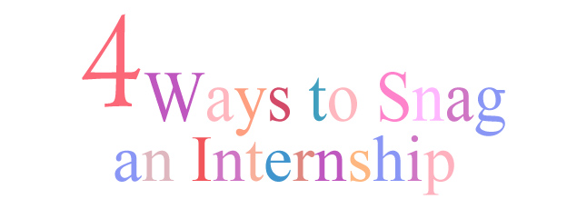 4 ways to snag an internship