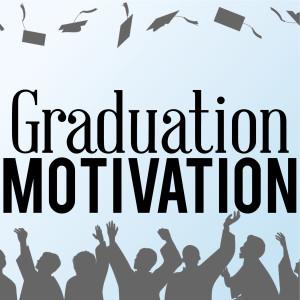 Graduation Motivation