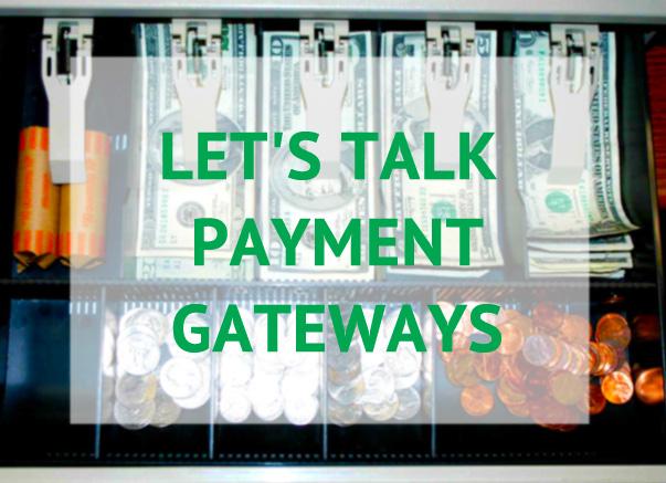 Lets talk payment gateways