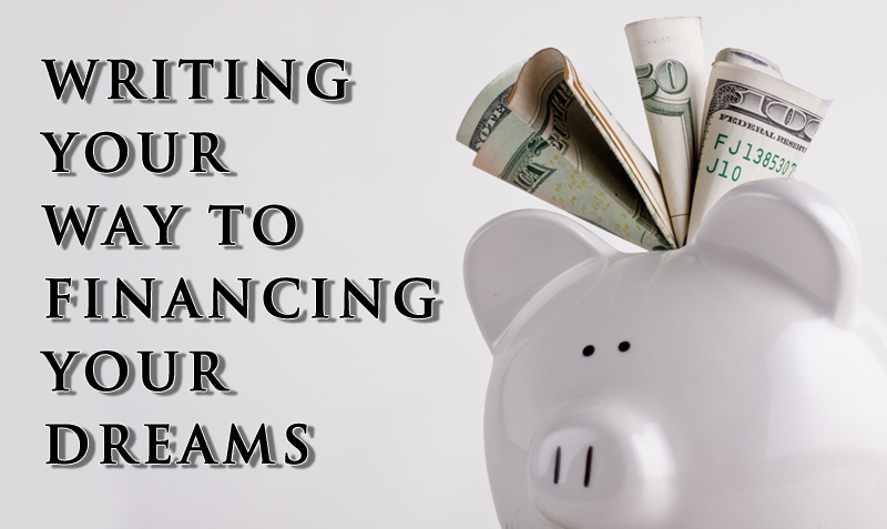 Writing Your Way To Financing Your Dreams