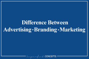 Learn the difference between advertising, branding and marketing for your small business.