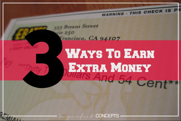 3 Ways To Earn Extra Money