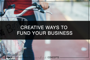 Creative Ways To Fund Your Business