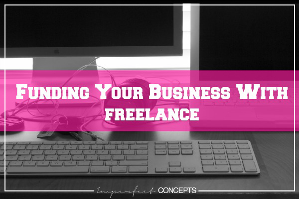 Funding Your Business With Freelance