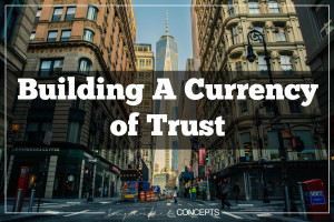 Building A Currency of Trust