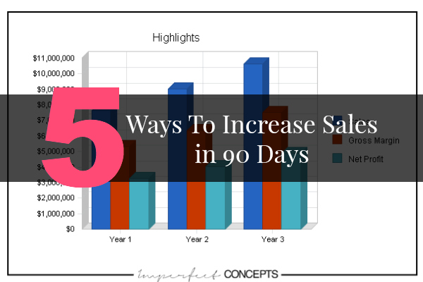 5 Ways To Increase Sales in 90 Days