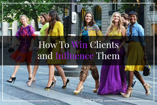 How To Win Clients and Influence Them