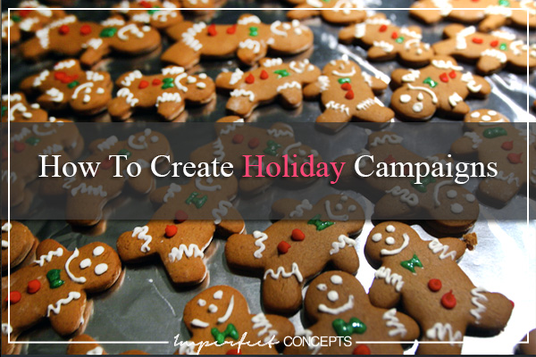 How To Create Holiday Campaigns