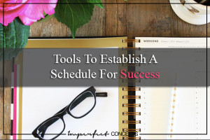 Tools To Establish A Schedule For Success