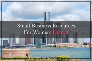 Small Business Resources For Women Detroit