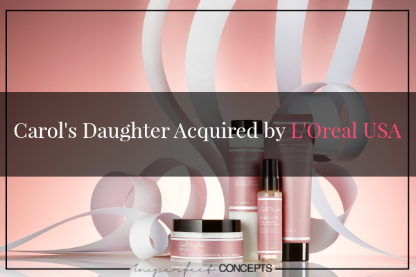 Carol's Daughter Acquired by L'Oreal USA