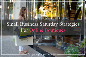 Small Business Saturday Strategies For Online Boutiques