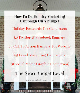 How To Do Holiday Marketing Campaign On A $100 Budget #imperfectconcepts