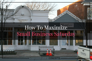 How To Maximize Small Business Saturday #imperfectconcepts
