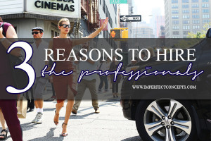 3 Reasons To Hire The Professionals #imperfectconcepts