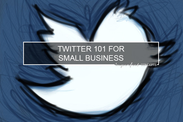 Twitter 101 For Small Business