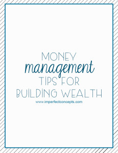 Money management tips for building wealth #imperfectconcepts
