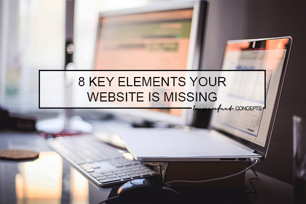 There are eight key elements that every website needs in order to succeed. Learn about them