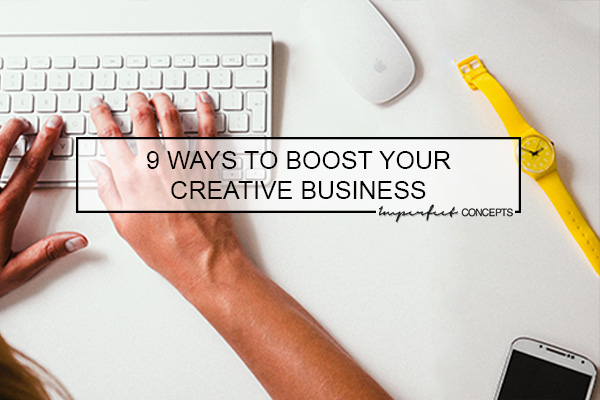 9 Ways To Boost Your Creative Business