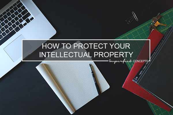 Sharing the importance of protecting your intellectual property in the digital age we live in.