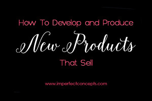 Step by step guide on how you can develop and produce new products that sell every time.