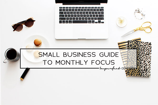 Monthly business guide helping you stay on task for the month. | Imperfect Concepts