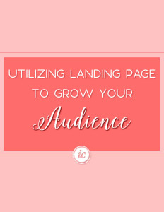Insider tips on how you can utilizing your landing page to build your audience.