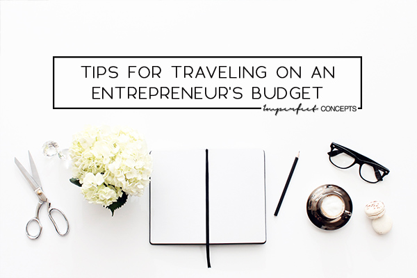 Sharing a couple of tips that can help newbie business travel and relax at the same time. | Imperfect Concepts #Traveler