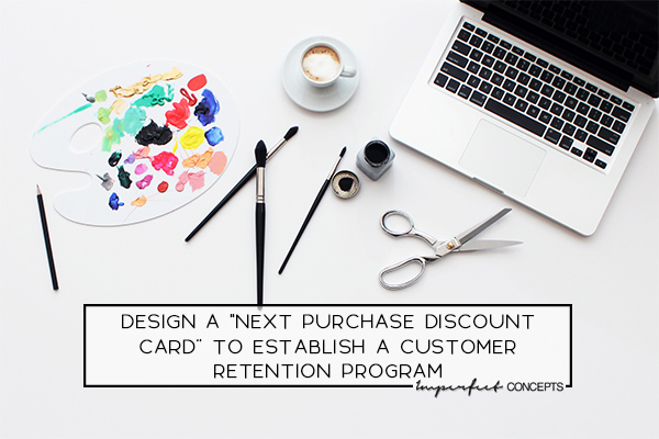"""Step by step guide on how you can design a """"next purchase discount card"""" to bring your customers back monthly. 
