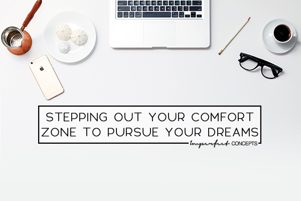 Talking how you can walk out of your comfort zone to purse your dreams in order to live a higher life. | Imperfect Concepts #affirmations #higherself #smallbusiness #motivation