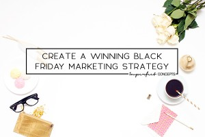 4 Ways to create a winning black friday marketing strategy that lands you sales all throughout the weekend.   Imperfect Concepts #smallbusiness #blogging #blackfriday #marketing