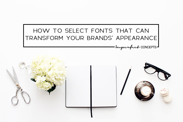 Picking the right fonts for your business is crucial in visual branding. learn how to select the right ones. | Imperfect Concepts #smallbusiness #branding #fonts #logo
