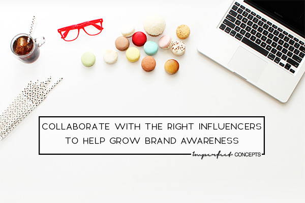 How to find the right influencers to collaborate with in business. | Imperfect Concepts #smallbusiness #blogging #influence