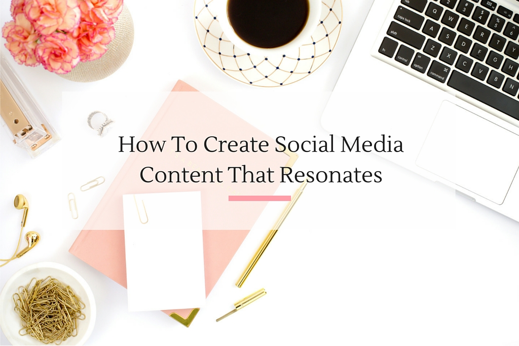 five tips on how you can create social media content that resonates with your target audience.   Imperfect Concepts