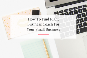 9 tips from a successful business coach sharing how to hire the right business coach for your small business.   Imperfect Concepts