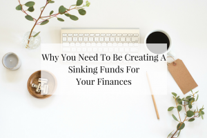 Sharing why creating a sinking fund for your finances should be apart of your 2018 plans.